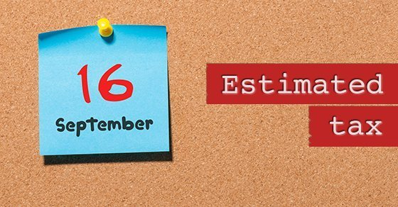 You are currently viewing The next estimated tax deadline is September 16: Do you have to make a payment?