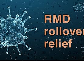 IRS guidance provides RMD rollover relief